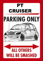 PT CRUISER PARKING ONLY