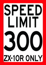SPEED LIMIT 300 - ZX-10R ONLY speed limit sign